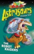 Astrosaurs 16: The Robot Raiders (ebook)
