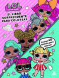Lol Surprise! El Libro Sorprendente Para Colorear (incluye 40 Laminas