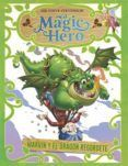 Magic Hero 4. Marvin Y El Dragon Regordete